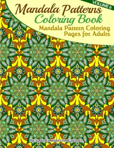 Mandala Pattern Coloring Pages for Adults: Mandalas To Color (Mandala Patterns Coloring Book) (Volume 6)