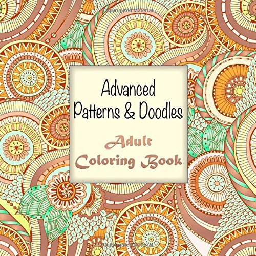 Advanced Patterns And Doodles Adult Coloring Book Sacred