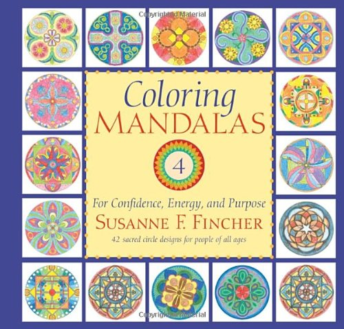Coloring Mandalas 4 For Confidence Energy And Purpose