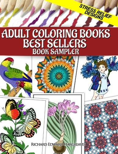 Adult Coloring Books Best Sellers Sampler: Stress Relief Designs (Coloring Pages for Adults Samplers) (Volume 2)